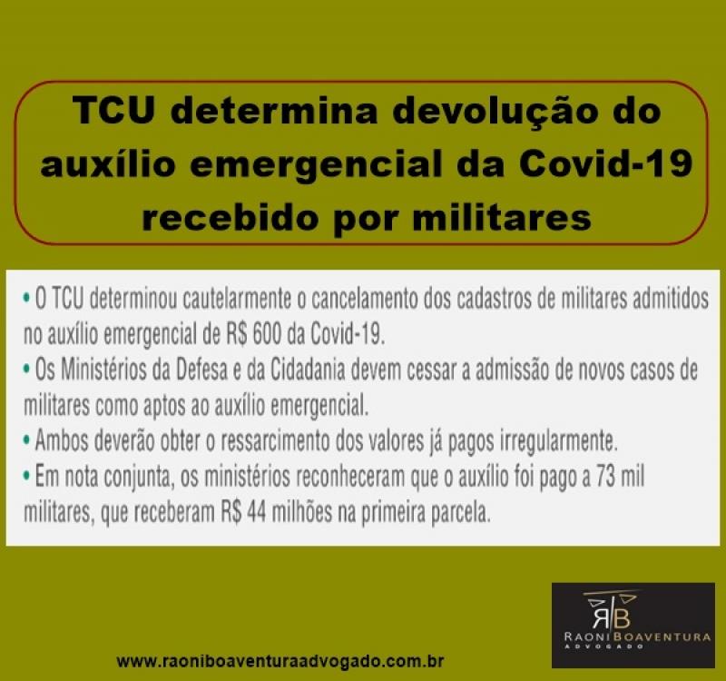 TCU determina devolução do auxílio emergencial da Covid-19 recebido por militares