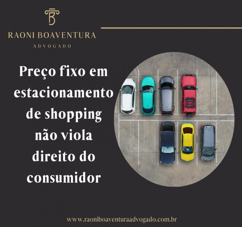 Preço fixo em estacionamento de shopping não viola direito do consumidor