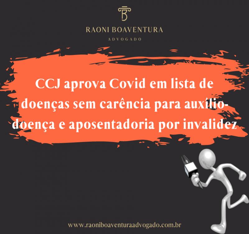 CCJ aprova Covid em lista de doenças sem carência para auxílio-doença e aposentadoria por invalidez